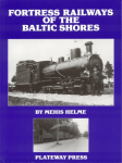 Book Reviews -- Germany : Fortress Railways of the Baltic Shores